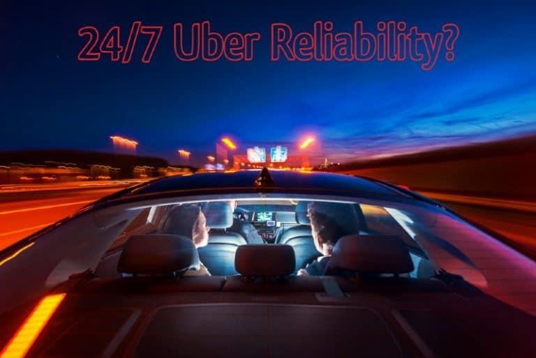 Uber 24hour reliability